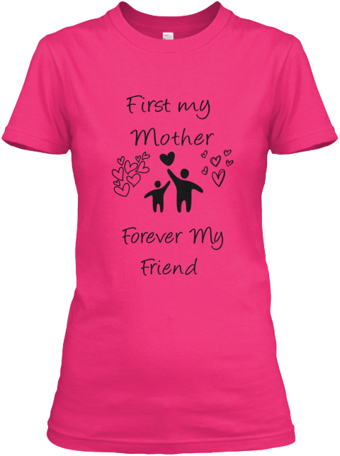 78daa3e6 I Love My Mom... - First my Mother Forever My Friend Products from ...