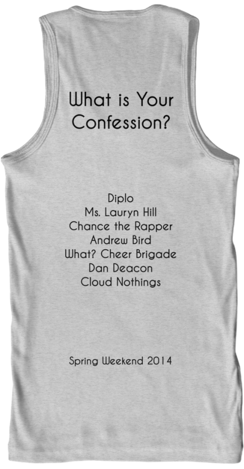 What Is Your%0 A Confession%3 F Diplo%0 A Ms. Lauryn Hill%0 A Chance The Rapper%0 A Andrew Bird%0 A What%3 F Cheer Brigade%0 A Dan... Ash Grey Tank Top Back