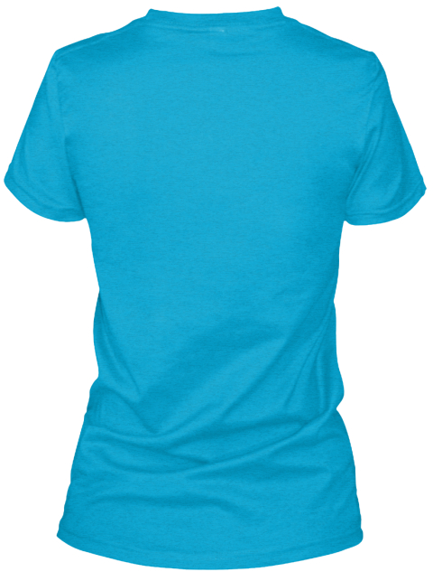 &Quot;Don't Worry About It Girl&Quot; T Shirt! Turquoise T-Shirt Back