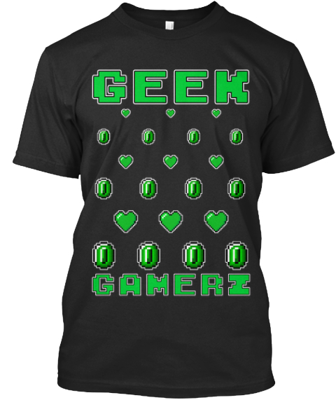 Limited Edition Geek Gamer Z Tshirts! Black T-Shirt Front