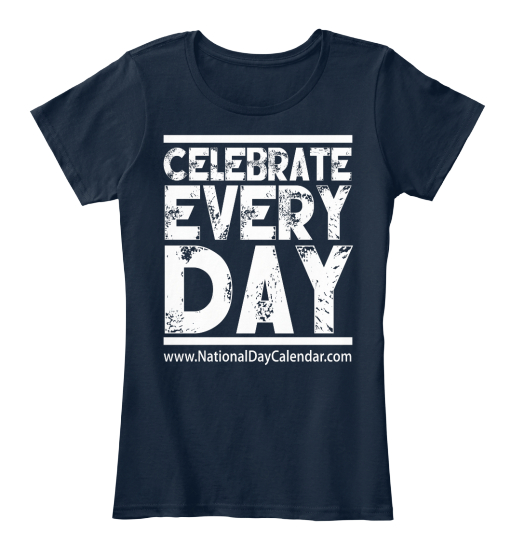 Celebrate Every Day Www.Nationaldaycalendar.Com  Women's T-Shirt Front