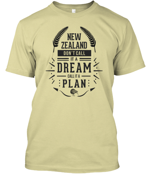 New Zealand Don't Call It A Dream 2 Sand T-Shirt Front