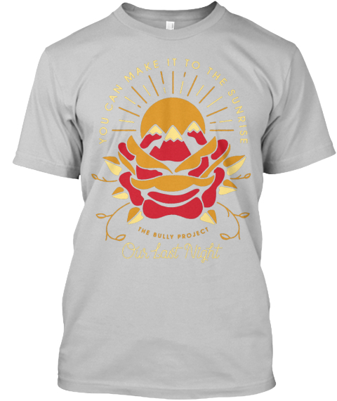 You Can Make It To The Sunrise The Bully Project Our Last Night  Black T-Shirt Front