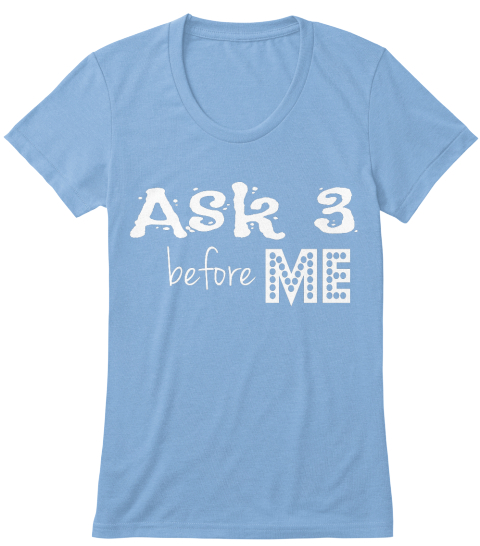 Ask 3 Before Me Athletic Blue T-Shirt Front