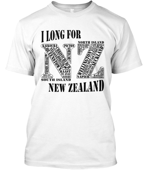 I Long For New Zealand Light White T-Shirt Front
