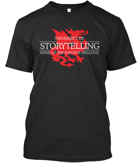 University Of Storytelling Home Of The Effusive Dragons  Black T-Shirt Front