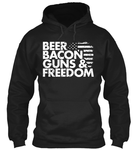 Beer Bacon Guns & Freedom Black T-Shirt Front