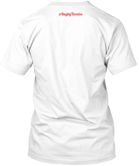 %40 Rugby Tweetss White T-Shirt Back
