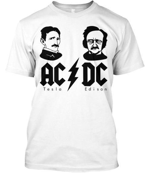 Ac Dc Tesla Edison White T Shirt Front