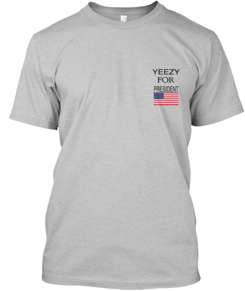 65da6a49 Yeezy For President - yeezy for president Products from Just Us ...