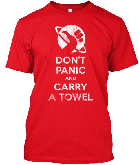 Don't Panic And Carry A Towel Red T-Shirt Front