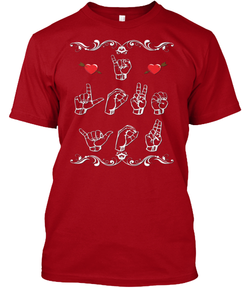 Asl  I Love You. Deep Red T-Shirt Front