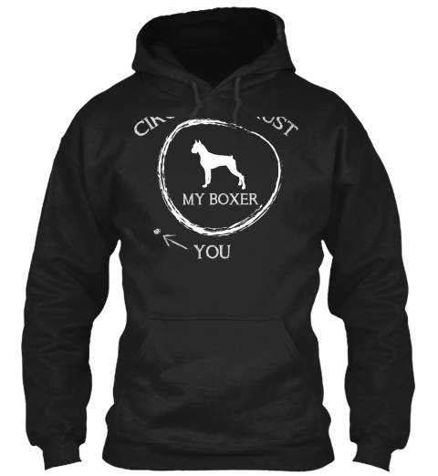 Circle Of Trust My Boxer You Black Sweatshirt Front