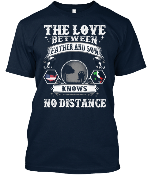 The Love Between Father And Son Knows No Distance New Navy T-Shirt Front