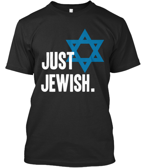 Just Jewish. T-Shirt Front