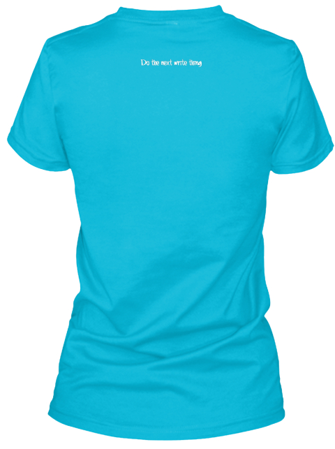 Do The Next Myste Being Turquoise T-Shirt Back