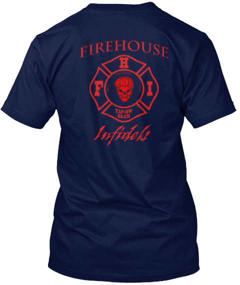 Firehouse Infidels Limited Edition!!  Navy T-Shirt Back
