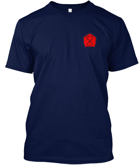 Firehouse Infidels Limited Edition!!  Navy T-Shirt Front