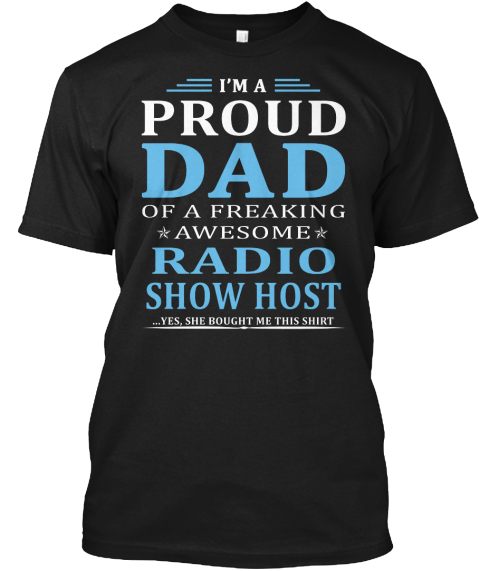 Radio Show Host's Dad Black T-Shirt Front