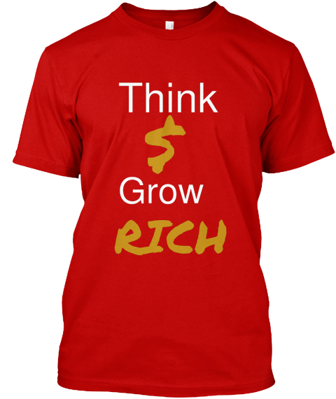Think $ Grow Rich Classic Red T-Shirt Front