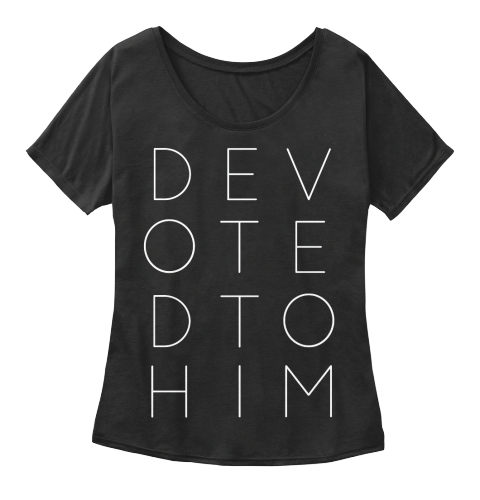Devoted To Him Tee From Designs 4 Him Teespring