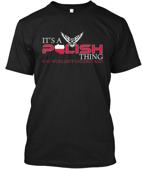It's A P Lish Thing You Wouldn't Understand Black T-Shirt Front