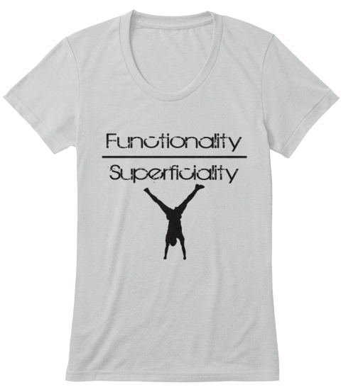 Functionality Superficiality Athletic Grey T-Shirt Front