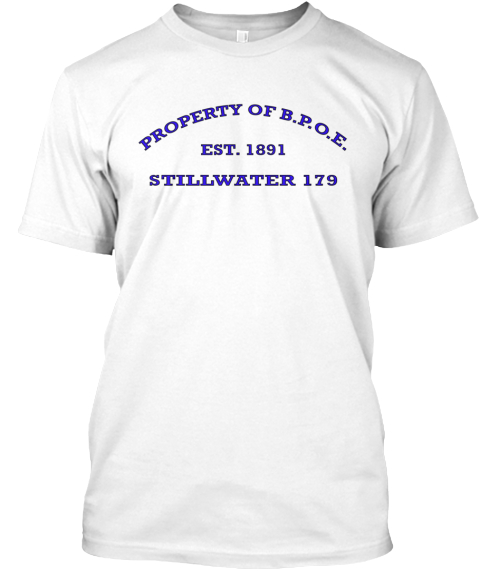 Property Of B.P.O.E. Est. 1891 Stillwater 179 White T-Shirt Front