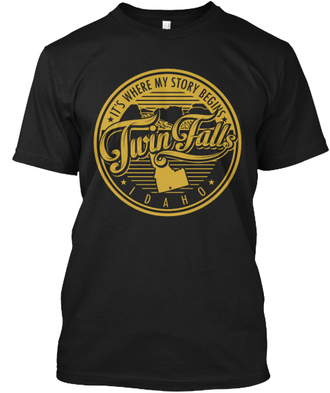 It's Where My Story Begins Twin Falls Idaho Black T-Shirt Front