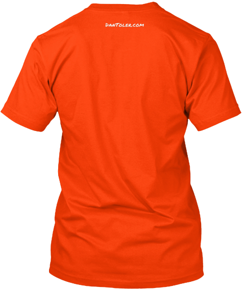 Dan Toler.Com Orange T-Shirt Back