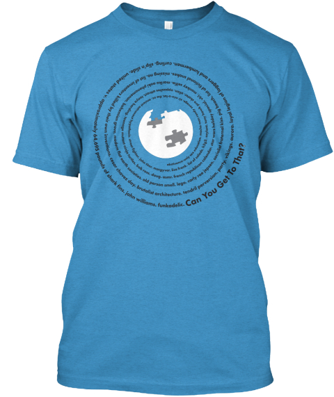 Can You Get To That? Heathered Bright Turquoise  T-Shirt Front