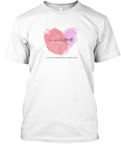 Promise Love Www.Promiselovefoundation.Org White T-Shirt Front