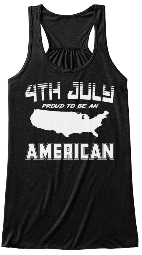 6d02ec97a51bd4 4 Th July Proud To Be An American Black Women's Tank Top Front. Subscriber  Exclusive. Women's Independence Day ...