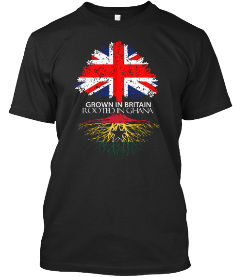 Grown In Britain Rooted In Ghana  Black T-Shirt Front