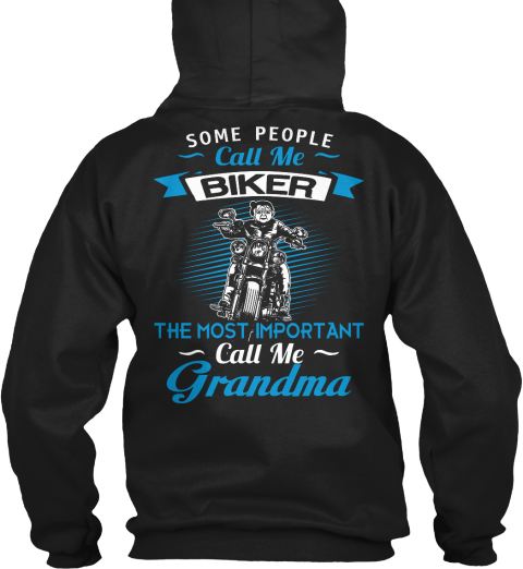 Some People Call Me Biker The Most Important Call Me Grandma Black Sweatshirt Back
