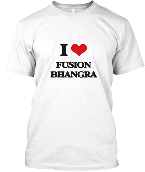 I Love Fusion Bhangra White T-Shirt Front