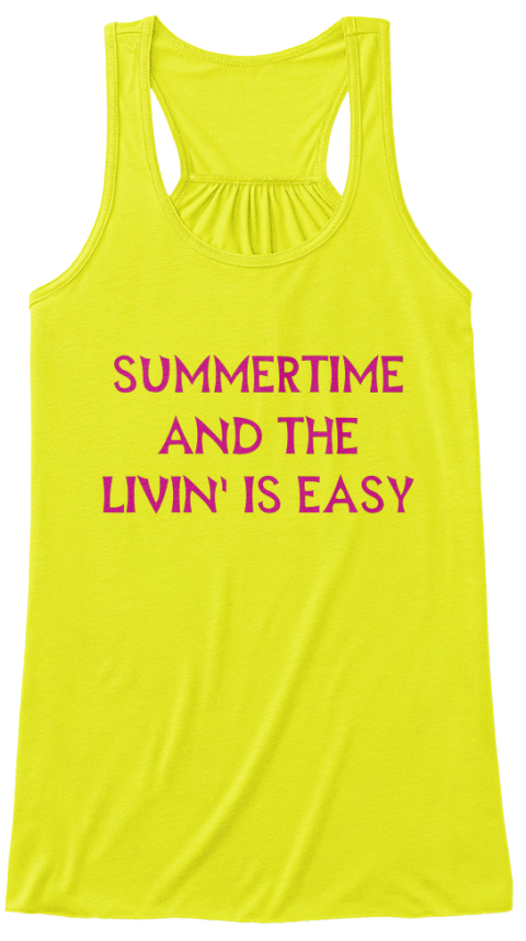 Summertime And The Livin' Is Easy Neon Yellow Women's Tank Top Front