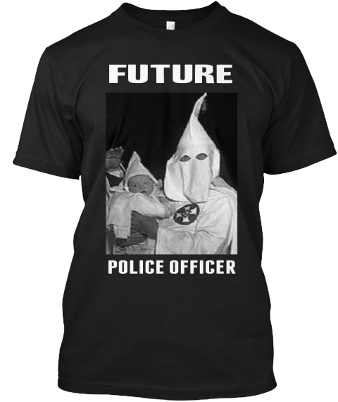 Future - future police officer T-Shirt | Teespring