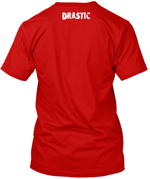Drastic Classic Red T-Shirt Back