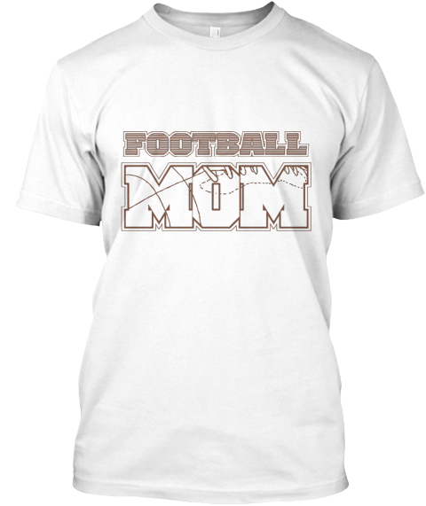 Football Mom White T-Shirt Front