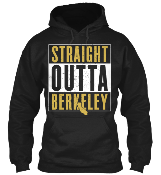 Straight Outta Berkeley Sweatshirt Front
