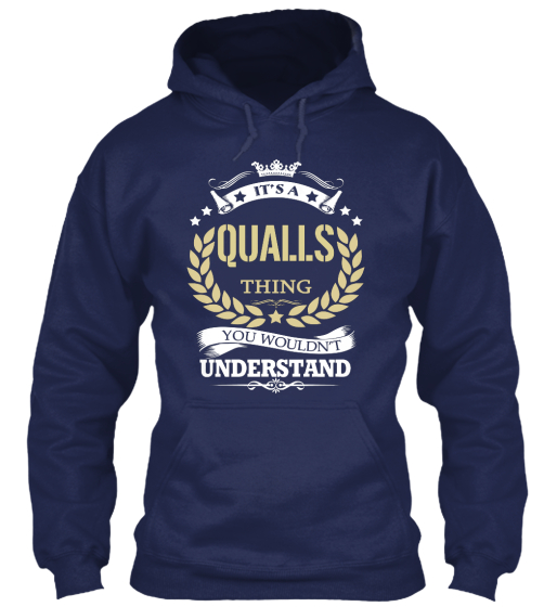 It's Qualls Thing You Wouldn't Understand Sweatshirt Front