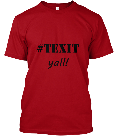 #Texit Yall! Deep Red T-Shirt Front