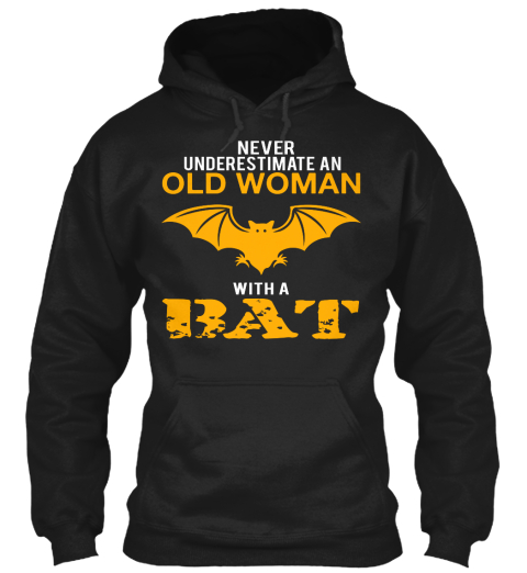 Never Underestimate An Old Woman With A Bat Black T-Shirt Front