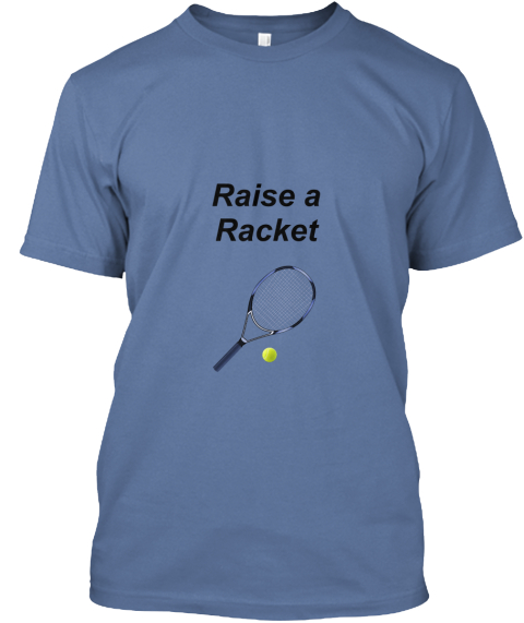 Raise A Racket Denim Blue T-Shirt Front