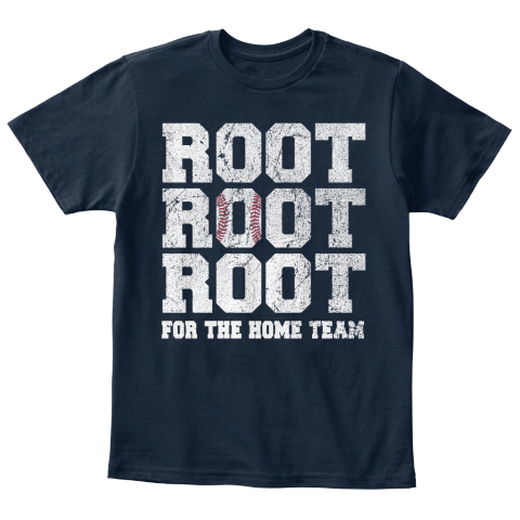 Root Root Root For The Home Team New Navy T-Shirt Front