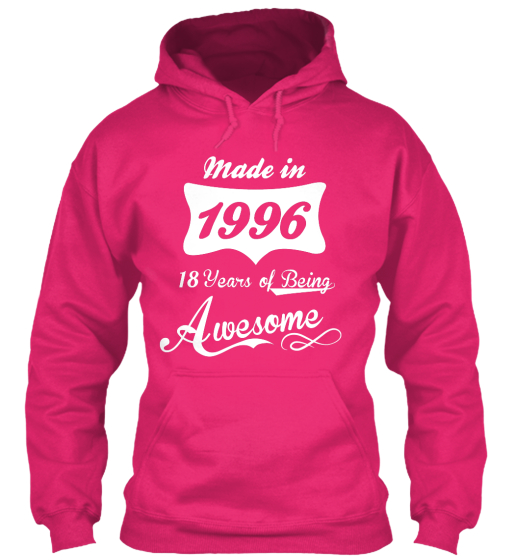 Made In 1996 18 Years Of Being Awesome Sweatshirt Front