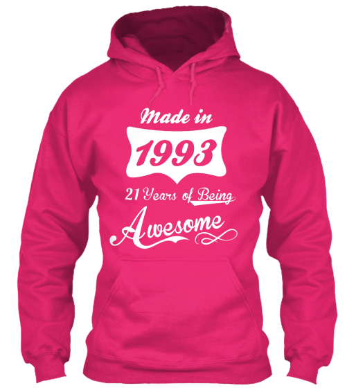 Made In 1993 21 Years Of Being Awesome Sweatshirt Front