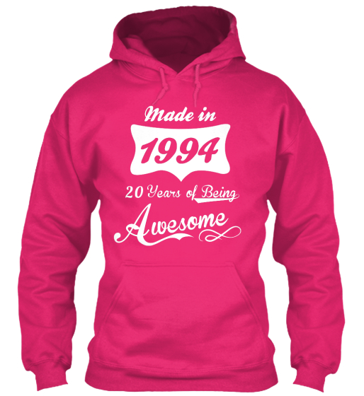 Made In 1994 20 Years Of Being Awesome Sweatshirt Front