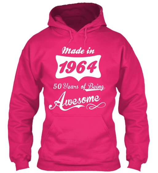 Made In 1964 50 Years Of Being Awesome Sweatshirt Front